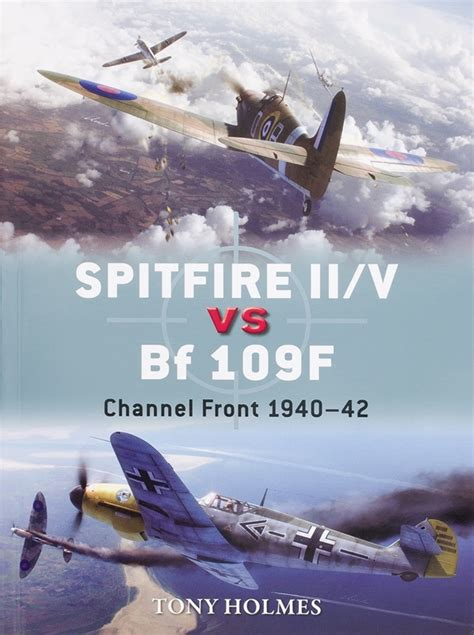 libro spitfire ii v vs bf spitfire ii v vs bf 109f channel front 1940 42 finescale modeler magazine