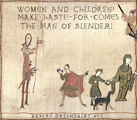 Medieval Tapestry Meme - slenderman medieval macros bayeux tapestry parodies