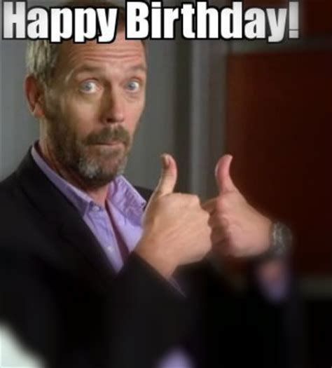 Happy Bithday Memes - happy birthday meme funny birthday meme images