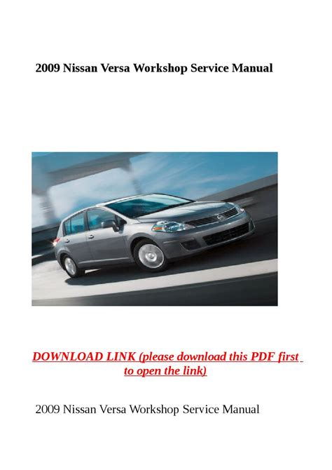 service repair manual free download 2009 nissan versa interior lighting 2009 nissan versa workshop service manual by steve issuu