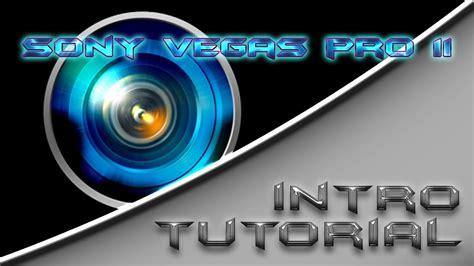 tutorial intro vegas pro 11 sony vegas pro 11 tutorial how to make a explosive intro