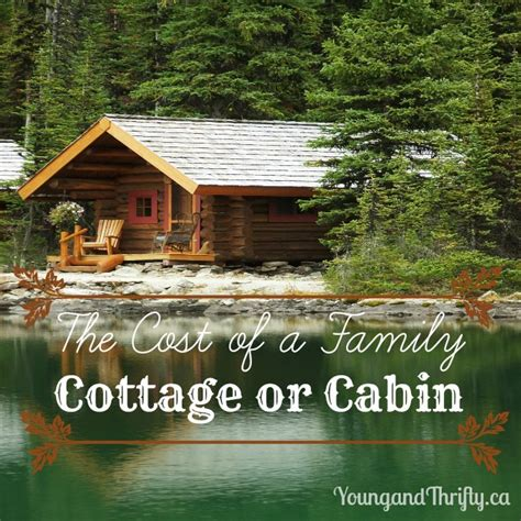 the cost of a family cottage or cabin