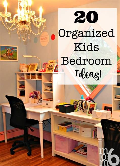 organized bedroom ideas 20 organized kids bedroom ideas momof6