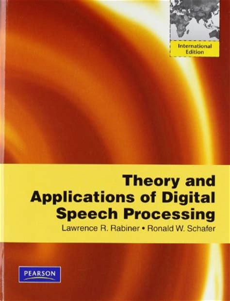 Theory And Applications Of Digital Speech Processing Pdf Rabiner Grimsby 2010