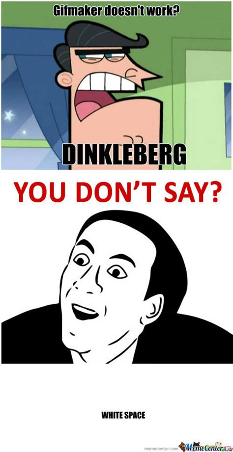 Dinkleberg Meme - rmx dinkleberg and gifmaker by marvelgirl meme center