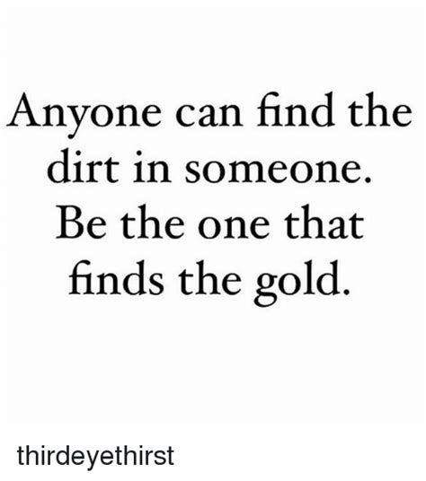 Search Find Anyone Anyone Can Find The Dirt In Someone Be The One That Finds