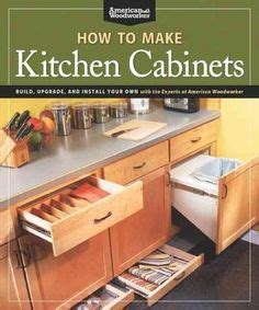how to make your own kitchen cabinets 1000 ideas about how to build cabinets on pinterest