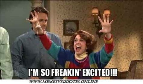 excited memes  shows  real excitement