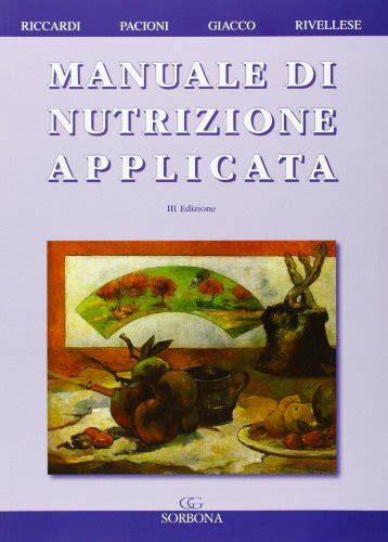 alimentazione e nutrizione umana libro libro dietetica e nutrizione clinica terapia e