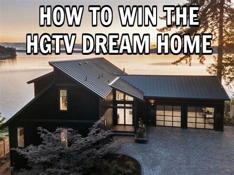 how to win the hgtv dream home enter to win the hgtv dream home - How To Win Hgtv Dream Home Sweepstakes