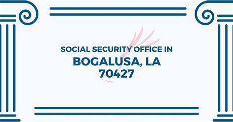The Nearest Social Security Office by Social Security Office In Bogalusa Louisiana 70427 Get