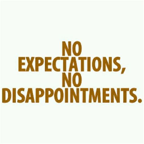 Quotes About Disappointment And Expectations Quotesgram | expectations disappointment quotes quotesgram