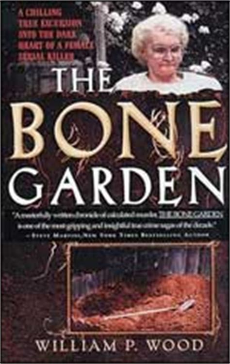 Bone Garden by True Crime Xl Dorothea Puente