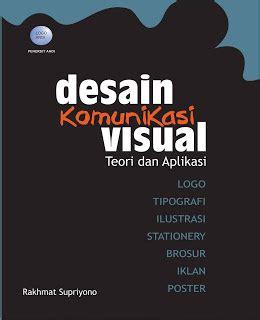desain komunikasi visual yang bagus sumber ilmu desain komunikasi visual teori dan aplikasi