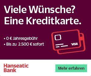 hanseatic bank kreditkarte erfahrungen visa kreditkarte gratis hier ganz einfach beantragen