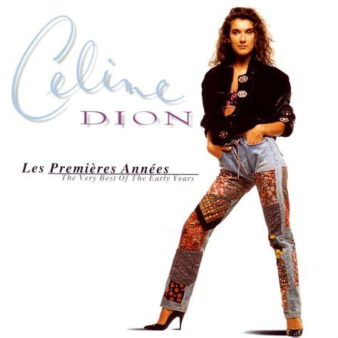 download mp3 full album celine dion les premieres annees celine dion mp3 buy full tracklist