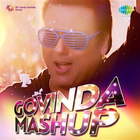 2014 mashup song govinda mashup govinda mashup songs album govinda