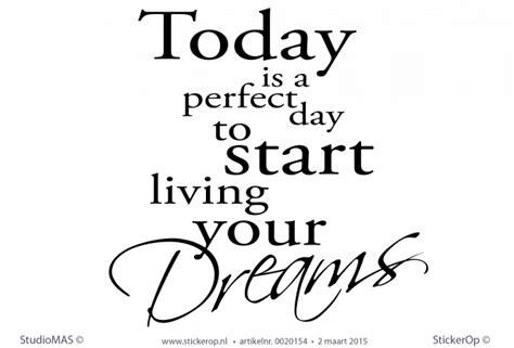 engelse teksten today   perfect day  start living