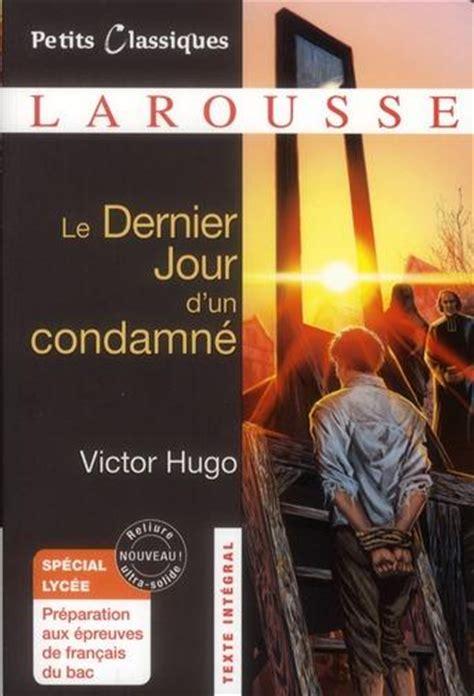 libro le dernier jour dun livre le dernier jour d un condamn 233 victor hugo