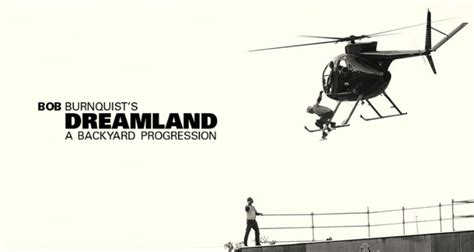 bob burnquist backyard bob burnquist s quot dreamland quot the most insane skate video