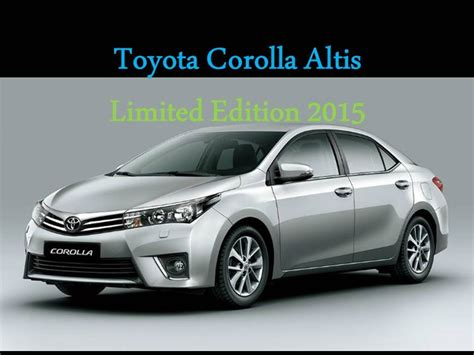 toyota corolla altis limited edition 2015 review