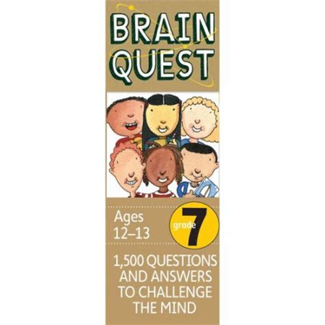 brain quest questions and answers to challenge the mind brain quest grade 7 1 500 questions and answers to