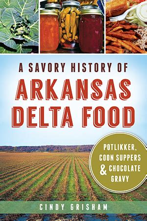 the potlikker papers a food history of the modern south books a savory history of arkansas delta food potlikker coon