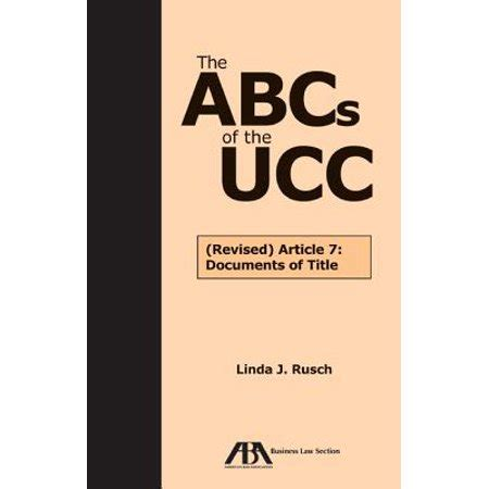 Ucc Documents Of Title the abcs of the ucc revised article 7 documents of