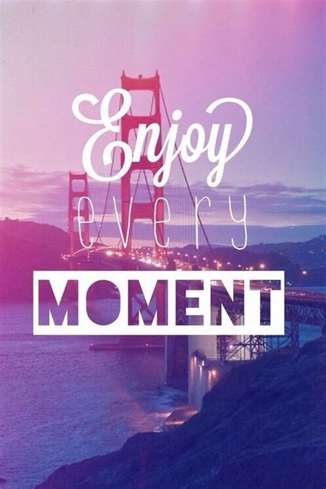 tumblr wallpaper life enjoy every moment iphone quote wallpapers mobile9