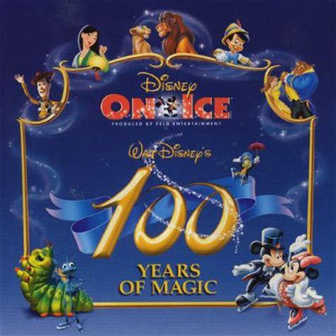Family Disney On Ice100 Years Of Magic by Disney On 100 Years Of Magic Disney Songs
