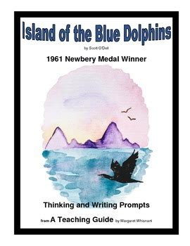 Island Of The Blue Dolphins Essay by Island Of The Blue Dolphins Thinking And Writing Prompts By Margaret Whisnant