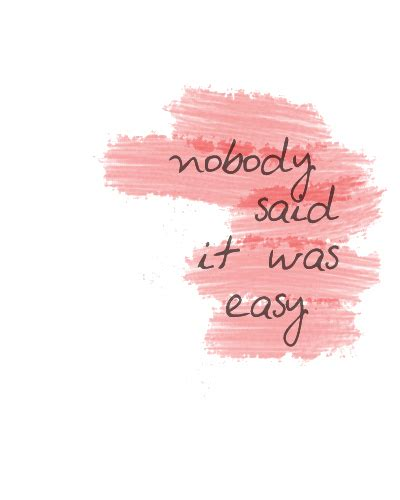 coldplay nobody said it was easy lyrics nobody said it was easy quote picture