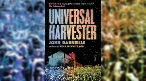 universal harvester a novel books book review universal harvester by darnielle