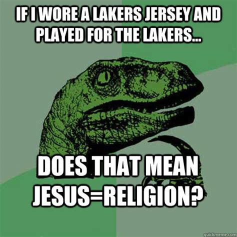 Mean Jesus Meme - if i wore a lakers jersey and played for the lakers