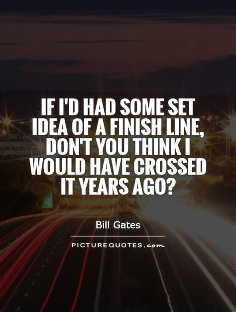 some line about new year if i d had some set idea of a finish line don t you think i picture quotes