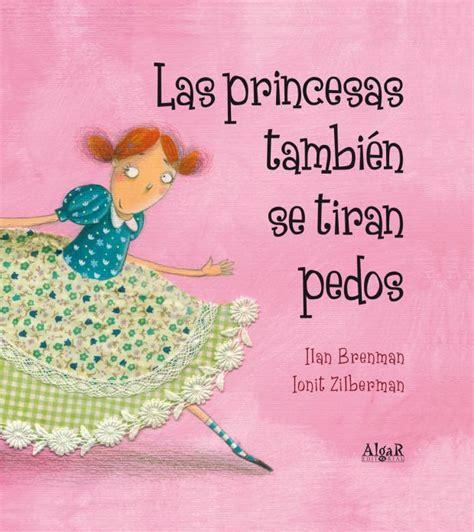 descargar las princesas tambien se tiran pedos libro las princesas tambi 233 n se tiran pedos libros cuentos unamamanovata www unamamanovata com qu 233