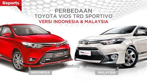 Lu Led Mobil Vios vios trd sportivo indonesia dan versi malaysia ternyata beda