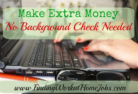 Work From Home No Background Check Make Money No Background Check Needed