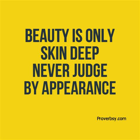 is only skin is only skin never judge by appearance proverbsy