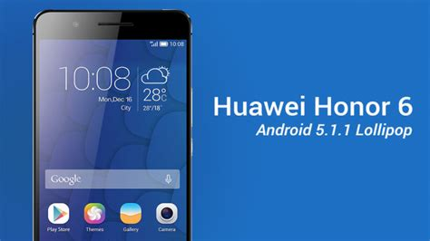 Hp Android Huawei Honor 6 update huawei honor 6 to android 5 1 1 lollipop rom