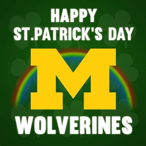 Happy St Pattys Day Are You Wearing Green by Happy St S Day All Things Michigan Wolverines