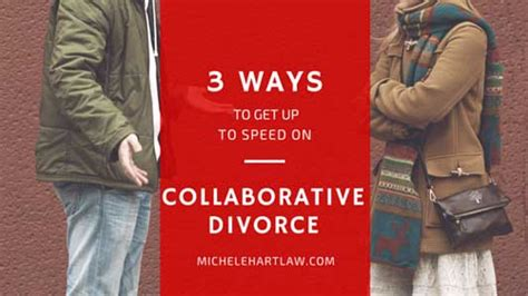 Wants To Speed Up Divorce by 3 Ways To Get Up To Speed On Collaborative Divorce