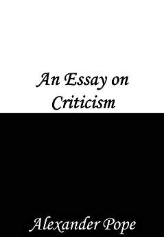 Pope Essay On Read by An Essay On Criticism Ebook Pope