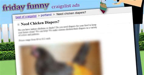Craigs List Garage Sales by Craigslist Ads Need Chicken Diapers Craigslist