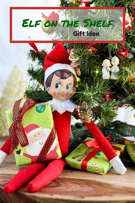 ideas elf on the shelf elf on the shelf christmas gift idea