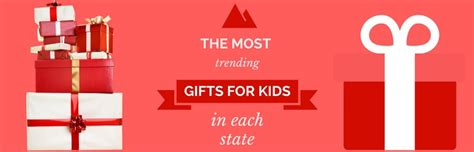 the most trending gifts for kids in each state dealhack