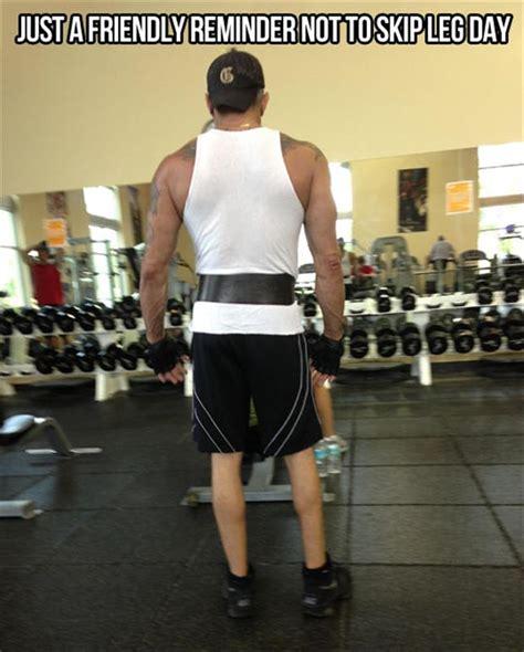 Skip Gym Meme - never skip leg day dump a day