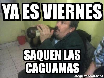 imagenes de hoy es viernes de tomar meme personalizado ya es viernes saquen las caguamas