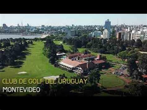 club de golf del uruguay montevideo youtube