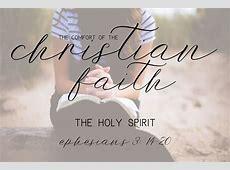 The Holy Spirit - Sermon on Ephesians 3:14-20 Ephesians 6 10 Sermon
